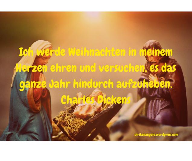 Ich werde Weihnachten in meinem Herzen ehren und versuchen, es das ganze Jahr hindurch aufzuheben.Charles Dickens
