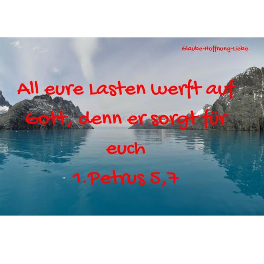All eure Lasten werft auf Gott, denn er sorgt für euch1.Petrus 5,7