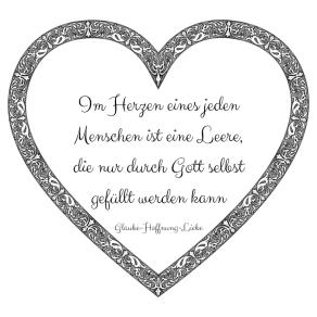Im Herzen eines jeden Menschen ist eine Leere, die nur durch Gott selbst gefüllt werden kann
